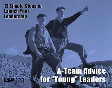 """A-Team Advice for """"Young"""" Leaders"""